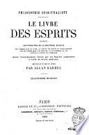 Le livre des esprits contenant les principes de la doctrine spirite recueillis et mis en ordre par Allan Kardec