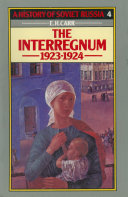 A History of Soviet Russia  2 The Interregnum 1923 1924