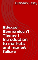 Edexcel Economics a Theme 1