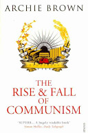. The Rise and Fall of Communism .