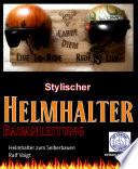 Helmhalter zum Selberbauen