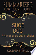 SHOE DOG   Summarized for Busy People