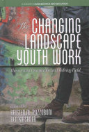 The Changing Landscape Of Youth Work book