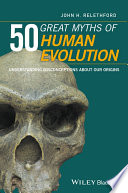 50 Great Myths of Human Evolution