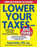 Lower Your Taxes   BIG TIME  2017 Edition  Wealth Building  Tax Reduction Secrets from an IRS Insider