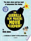 Guerilla Film Makers Movie Blueprint