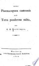 Ueber Pharmacopoea castrensis und Terra ponderosa salita