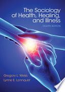 Sociology of Health  Healing  and Illness