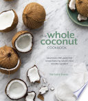 The Whole Coconut Cookbook