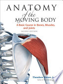 Anatomy of the Moving Body  Second Edition