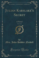 Julian Karslake's Secret, Vol. 3 Of 3 : novel karslake was quite correct in...