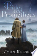 Pride and Prometheus His Creature Victor Frankenstein Travels To England Where
