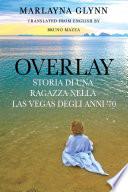 Overlay  Storia di una ragazza nella Las Vegas degli anni  70