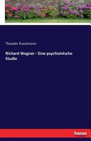 Richard Wagner - Eine psychiatrische Studie