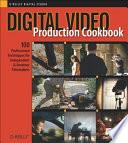 Digital Video Production Cookbook