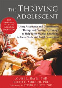 The Thriving Adolescent : school? should they go to college? will...