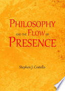 Philosophy and the Flow of Presence