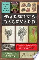 Darwin s Backyard  How Small Experiments Led to a Big Theory