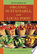 Encyclopedia of Organic  Sustainable  and Local Food