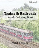 Trains   Railroads Adult Coloring Book