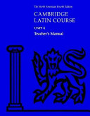 Cambridge Latin Course Unit 4 Teacher s Manual North American edition