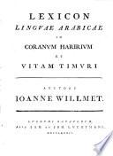 Lexicon linguae Arabicae in Coranum Haririum et vitam Timuri