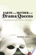 Earth Is the Mother of All Drama Queens