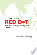 Little Red Dot  The  Reflections By Singapore s Diplomats