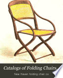 Illustrated Catalogue of Folding Chairs, and Childrens' Reversible Body Carriages, Made by the New Haven Folding Chair Co., New Haven, Conn. March 1st 1873 ...