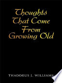 Thoughts That Come From Growing Old