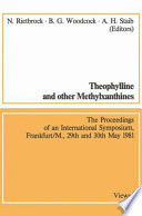 Theophylline and other Methylxanthines / Theophyllin und andere Methylxanthine
