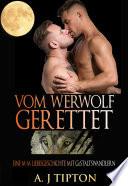 Vom Werwolf Gerettet: Eine M-M Liebesgeschichte mit Gestaltswandlern