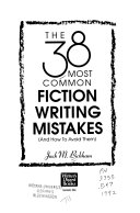 The 38 Most Common Fiction Writing Mistakes  and how to Avoid Them