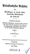 De la Gardiska Archivet  Archiv   eller Handlingar ur Grefl  Dela Gardiska Bibliotheket pa L  ber  d  Utgifven  sic   af P er  Wieselgren