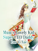 Mum S Lovely Kid Super Ceo Daddy