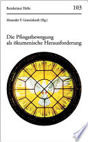 Die Pfingstbewegung als ökumenische Herausforderung