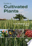 Guide to Cultivated Plants Ecology Agronomy And Use Of Cultivated Plants Is