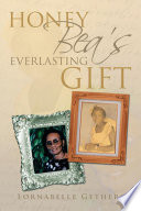 HONEY BEA S EVERLASTING GIFT