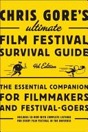 Chris Gore s Ultimate Film Festival Survival Guide