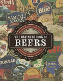 The Ultimate Book of Beers  With Over 400 Ales  Lagers  Stouts    Craft Beers from Around the World