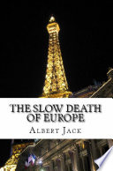 The Slow Death of Europe 2013 And Published As New World Order