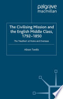 The Civilising Mission And The English Middle Class 1792 1850 book