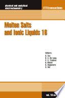 Molten Salts and Ionic Liquids 16