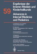 Ergebnisse Der Inneren Medizin Und Kinderheilkunde Neue Folge Advances In Internal Medicine And Pediatrics 59 book