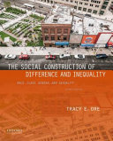 The Social Construction of Difference and Inequality