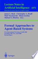 Formal Approaches To Agent Based Systems