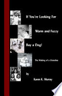 If You re Looking for Warm and Fuzzy  Buy a Dog    The Making of a Grandma