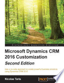 Microsoft Dynamics CRM 2016 Customization