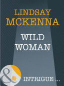 Wild Woman  Mills   Boon Intrigue   Sisters of the Ark  Book 3