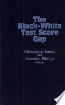 The Black White Test Score Gap